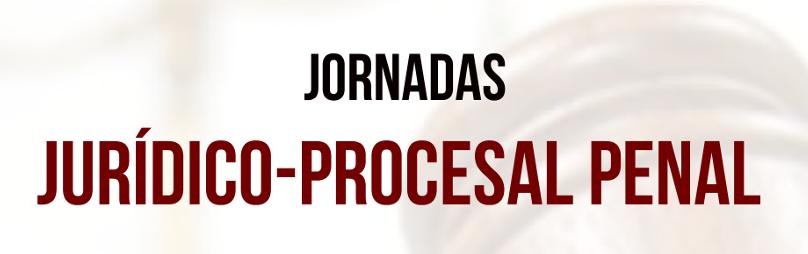 Jornadas: Jurídico-Procesal Penal