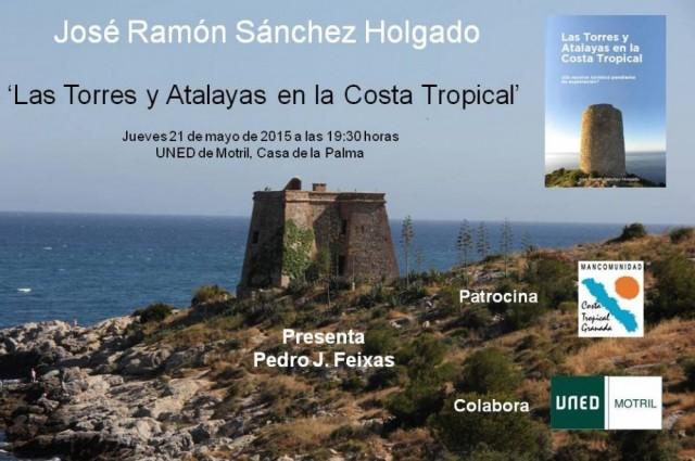 """Presentación del libro """"Las Torres y Atalayas en la Costa Tropical"""" – José Ramón Sánchez Holgado"""
