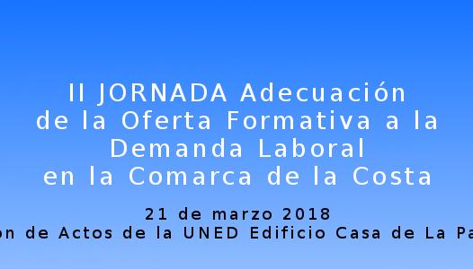 """II JORNADAS: """"Adecuación de la oferta formativa a la demanda laboral en la comarca de la costa"""" (21 Marzo)"""
