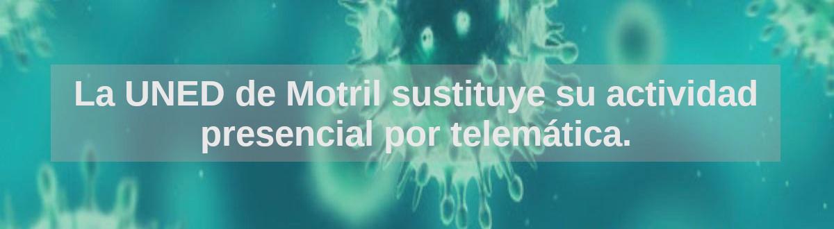 La UNED de Motril sustituye su actividad presencial por telemática.