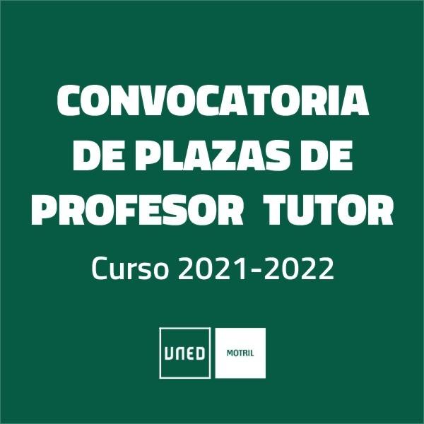 Convocatoria de Plazas de Profesor/a-Tutor/a para el Centro Asociado de Motril. Curso Académico 2021-22